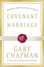 Covenant Marriage : Building Communication and Intimacy - Gary Chapman