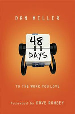 48 Days to the Work You Love : An Interactive Study - Dan Miller
