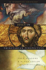 Jesus in Trinitarian Perspective : An Introductory Christology - Fred Sanders