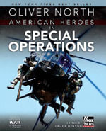 American Heroes in Special Operations :  In Special Operations - Oliver North