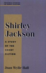 Shirley Jackson : A Study of the Short Fiction - Joan Hall