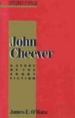 John Cheever : A Study of the Short Fiction - James O'Hara
