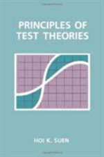 Principles of Test Theories - Hoi K. Suen