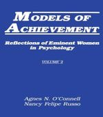 Models of Achievement: 2 : Reflections of Eminent Women in Psychology