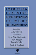 Improving Training Effectiveness in Work Organizations : A Student Planning Guide to Grad School and Beyond