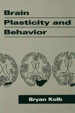 Brain Plasticity and Behavior - Bryan Kolb