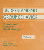 Understanding Group Behavior : Consensual Action by Small Groups Volume 1