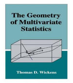 The Geometry of Multivariate Statistics : Release 3 Reference Manual - Thomas D. Wickens