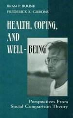 Health, Coping, and Well-Being: Perspectives from Social Comparison Theory :  Perspectives from Social Comparison Theory