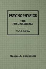 Psychophysics : The Fundamentals - George A. Gescheider