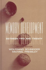 Memory Development Between Two and Twenty : Essays in Cognitive Psychology - Wolfgang Schneider