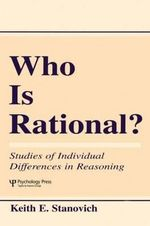 Who is Rational? : Studies of Individual Differences in Reasoning - Keith E. Stanovich