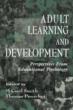 Adult Learning and Development : Perspectives from Educational Psychology
