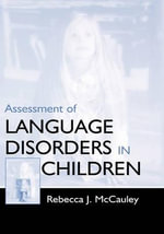 Assessment of Language Disorders in Children - Rebecca J. McCauley