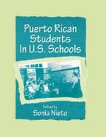 Puerto Rican Students in U.S. Schools : Critical Perspectives on the Bicultural Experience...