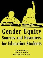 Gender Equity Right from the Start : Sources and Resources for Education Students in Mathematics, Science and Technology v. 2 - Jo Sanders