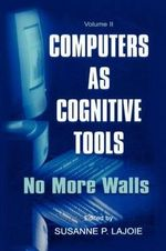 Computers as Cognitive Tools : No More Walls