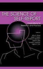 The Science of Self-Report : Implications for Research and Practice