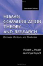Human Communication Theory and Research : Concepts, Context and Challenges - Robert L. Heath