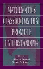 Mathematics Classrooms That Promote Understanding : Concepts, Context and Challenges