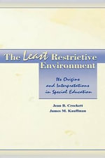 The Least Restrictive Environment : Its Origins and Interpretations in Special Education - Jean B. Crockett