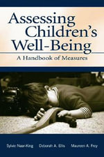 Assessing Children's Well Being : A Handbook of Measures - Sylvie Naar-King