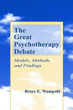 The Great Psychotherapy Debate : Models, Methods, and Findings - Bruce E. Wampold