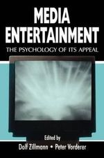 Media Entertainment : The Psychology of its Appeal
