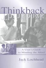 Thinkback : A User's Guide to Minding the Mind - Jack Lochhead