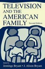 Television and the American Family : An Introductory Text