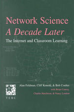 Network Science, a Decade Later : The Internet and Classroom Learning - Alan Feldman