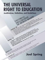 The Universal Right to Education : Justification, Definition, and Guidelines - Joel Spring