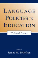 Language Policies in Education : Critical Issues