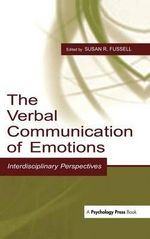 The Verbal Communication of Emotions : Interdisciplinary Perspectives