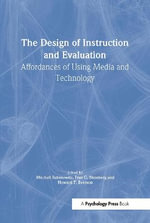 The Design of Instruction and Evaluation : Affordances of Using Media and Technology