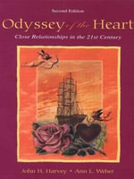 Odyssey of the Heart : Close Relationships in the 21st Century - John H. Harvey