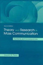 Theory and Research in Mass Communication : Contexts and Consequences - David K. Perry