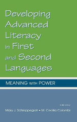 Developing Advanced Literacy in First and Second Languages : Meaning with Power