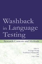 Washback in Language Testing : Research Contexts and Methods
