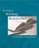 Becoming a Writing Researcher - Ann M. Blakeslee