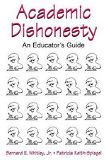 Academic Dishonesty : An Educator's Guide - Bernard E. Whitley