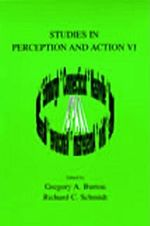 Studies in Perception and Action VI : Eleventh International Conference on Perception and Action : June 24-29, 2001, Storrs, CT, USA
