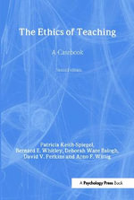 The Ethics of Teaching : A Casebook - Patricia Keith-Spiegel