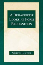 A Behaviorist Looks at Form Recognition - William R. Uttal