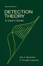 Detection Theory : A User's Guide - Neil A. Macmillan