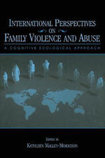 International Perspectives on Family Violence and Abuse : A Cognitive Ecological Approach