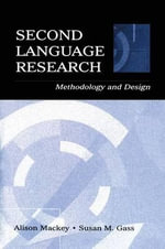 Second Language Research : Methodology and Design : 1st Edition - Alison Mackey
