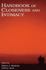 Handbook of Closeness and Intimacy : Penn State University Family Issues Symposia Serie...