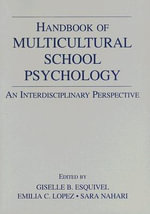 Handbook of Multicultural School Psychology : An Interdisciplinary Perspective
