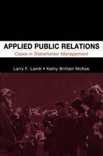 Applied Public Relations : Cases in Stakeholder Management - Lawrence F. Lamb